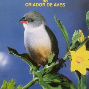 Aves Ornamentais - Guia Prático do Criador de Aves