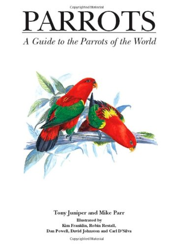 Parrots : A Guide to Parrots of the World (9780300074536)