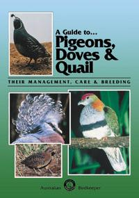 A Guide to Pigeons, Doves and Quail (9780646230581)