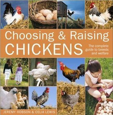 Choosing and Raising Chickens (9780715333105)