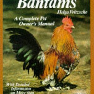 Bantams : A Complete Pet Owner's Manual (9780812036879)
