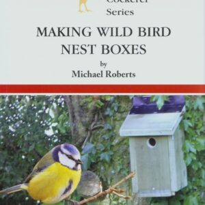 Making Wild Bird Nest Boxes (9780947870638)