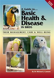 A Guide to Basic Health and Disease in Birds (9780957702450)