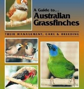 A Guide to Australian Grassfinches (9780958710220)