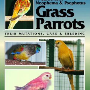 A Guide to Neophema and Psephotus Grass Parrots (9780958710244)