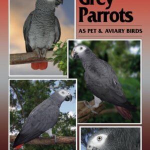 Guide to Grey Parrots as Pets and Aviary Birds (9780975081764)