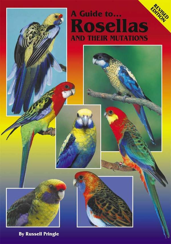 A Guide to Rosellas and their Mutations (9780980492439)