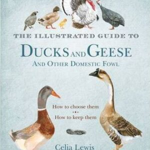The Illustrated Guide to Ducks and Geese and Other Domestic Fowl (9781408152645)