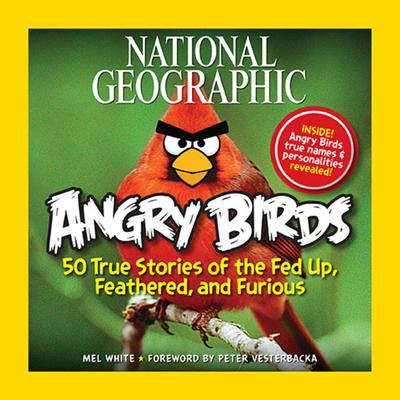 Angry Birds: Fed Up, Feathered, and Furious (9781426209963)