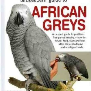 Birdkeeper's Guide to African Greys (9781842861677)