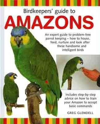 Birdkeeper's Guide to Amazons (9781842861714)