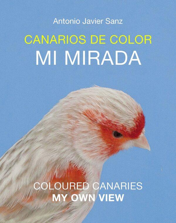 9788460865643 CANARIOS DE COLOR, MI MIRADA
