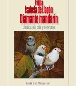 Diamante mandarín. Isabela del Japón. Padda. Técnicas de cría y concursos (9788493301170)
