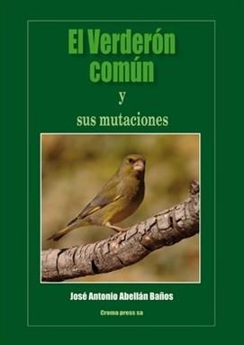 El Verderón común y sus mutaciones (9788493301187)