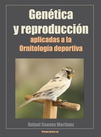 Genét1ica y reproducción aplicadas a la Ornitología deportiva (9788493807726)