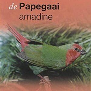de Papegaai amadine (9789058210968)
