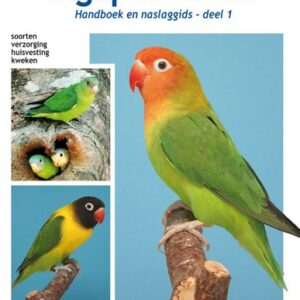 Agaporniden : handboek en naslaggids. Deel 1, Soorten, verzorging, huisvesting, kweken (9789058216335)