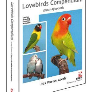 LOVEBIRDS COMPENDIUM - GENUS AGAPORNIS (9789058216397)