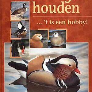 Watervogels houden 't is een hobby (9789074705110)