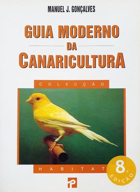 Guia Moderno da Canaricultura (9789722318082)