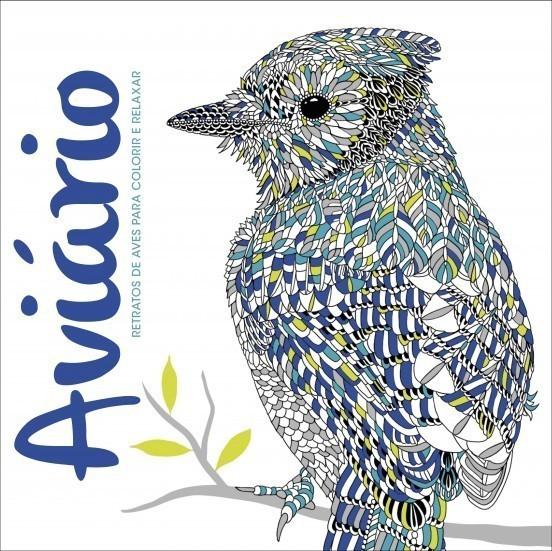 Aviário - Retratos de Aves para Colorir e Relaxar (ISBN - 9789898839374)